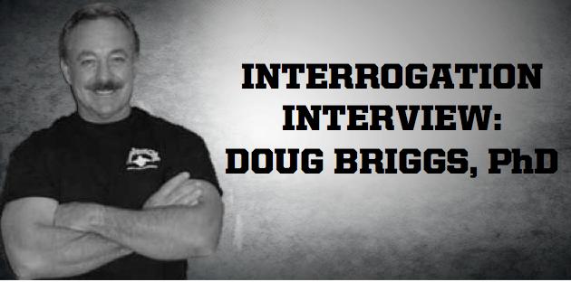 Doug Briggs Interrogation Interview